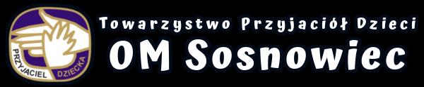 Towarzystwo Przyjaciół Dzieci OM Sosnowiec